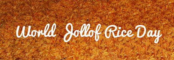 World Jollof Rice Day 2016: Jollof Rice Overload!