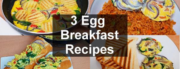 3 Easy Egg Breakfast Recipes