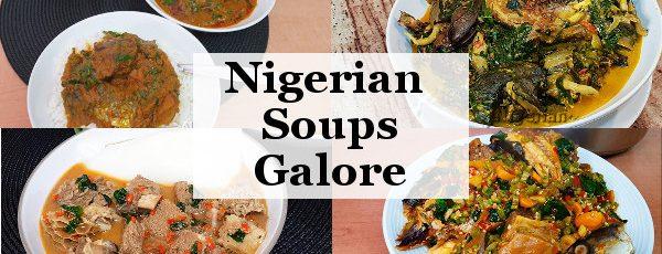 Nigerian Soups Galore